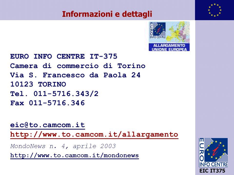 12 EIC IT375 Informazioni e dettagli EURO INFO CENTRE IT-375 EURO INFO CENTRE IT-375 Camera di commercio di Torino Via S.