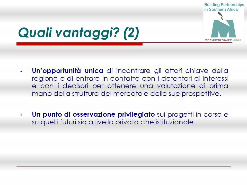 Quali vantaggi? (2) Unopportunità unica di incontrare gli attori chiave della regione e di entrare in contatto con i detentori di interessi e con i de