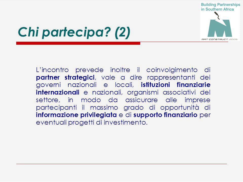 Chi partecipa? (2) Lincontro prevede inoltre il coinvolgimento di partner strategici, vale a dire rappresentanti dei governi nazionali e locali, istit