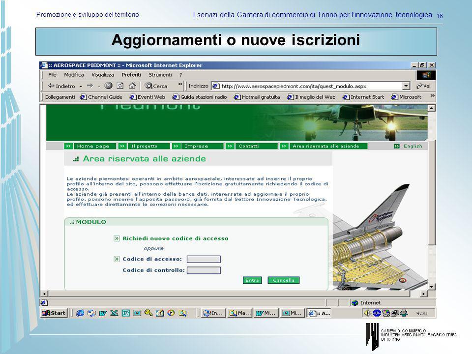 Promozione e sviluppo del territorio I servizi della Camera di commercio di Torino per linnovazione tecnologica 16 Aggiornamenti o nuove iscrizioni