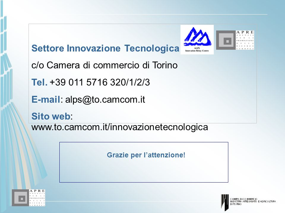Settore Innovazione Tecnologica c/o Camera di commercio di Torino Tel. +39 011 5716 320/1/2/3 E-mail: alps@to.camcom.it Sito web: www.to.camcom.it/inn
