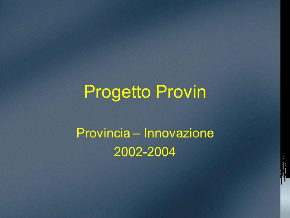 Progetto Provin Provincia – Innovazione 2002-2004