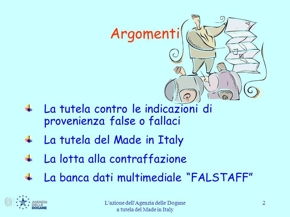 L azione dell Agenzia delle Dogane a tutela del Made in Italy 23 http://www.agenziadogane.gov.it/ Agenzia delle Dogane: home page del sito