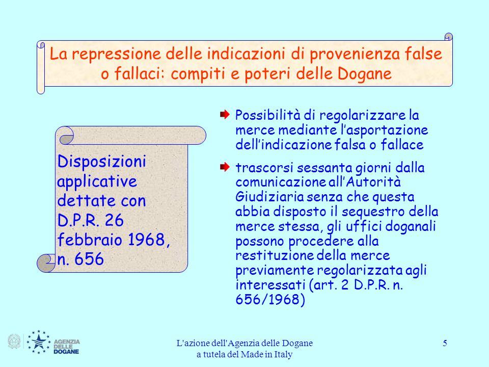 L azione dell Agenzia delle Dogane a tutela del Made in Italy 26 Grazie per lattenzione