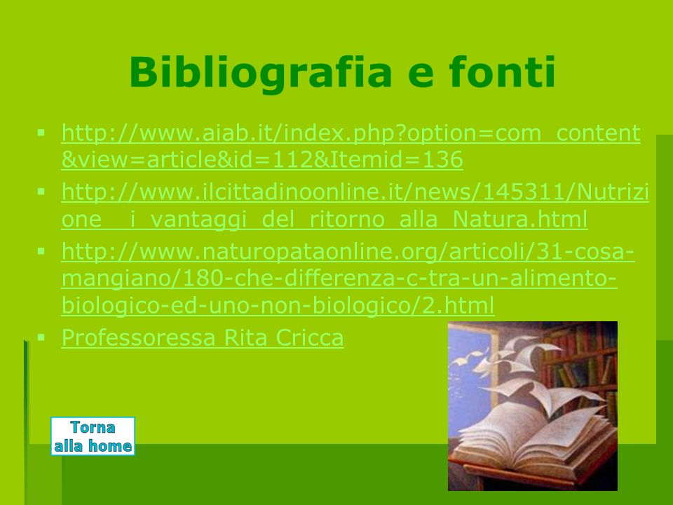 Bibliografia e fonti http://www.aiab.it/index.php?option=com_content &view=article&id=112&Itemid=136 http://www.aiab.it/index.php?option=com_content &
