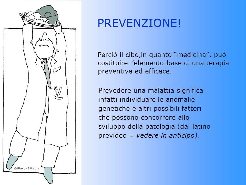 PREVENZIONE! Prevedere una malattia significa infatti individuare le anomalie genetiche e altri possibili fattori che possono concorrere allo sviluppo