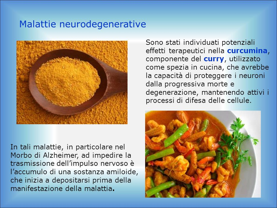 Malattie neurodegenerative In tali malattie, in particolare nel Morbo di Alzheimer, ad impedire la trasmissione dellimpulso nervoso è laccumulo di una