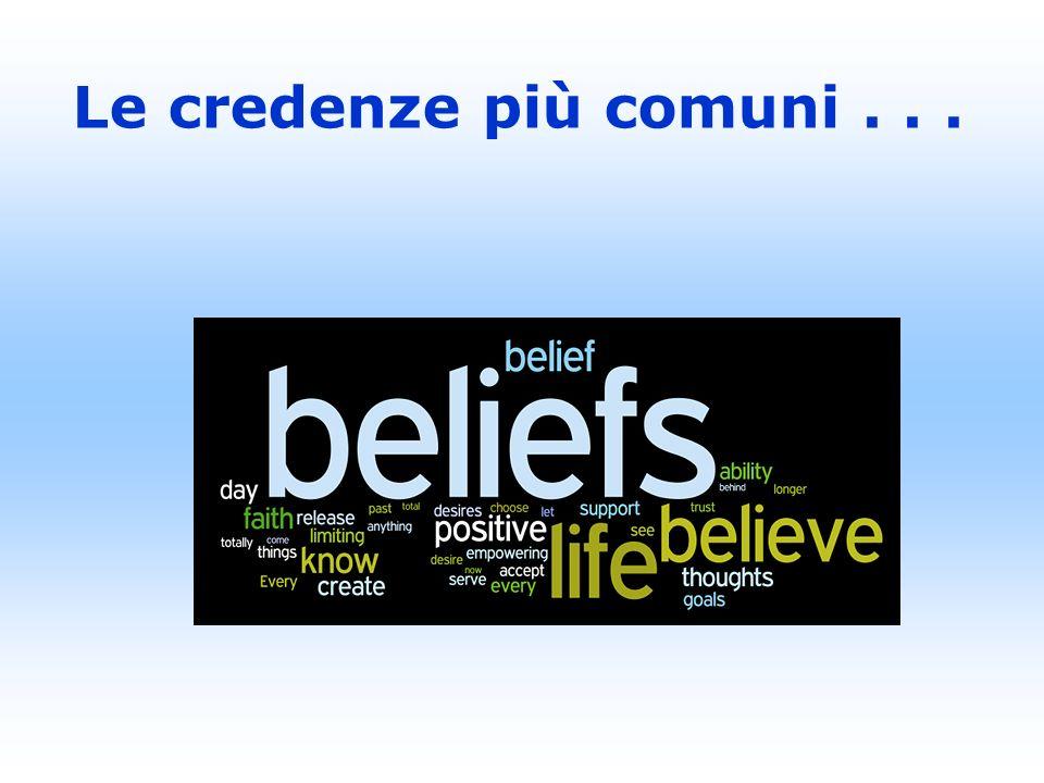 Le credenze più comuni...