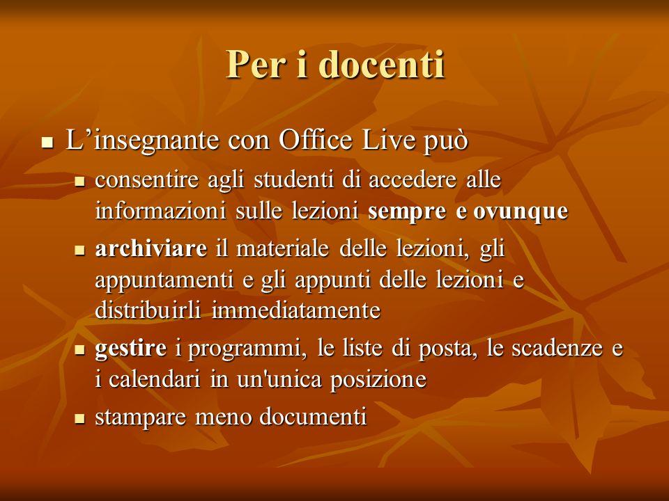 Per i docenti Linsegnante con Office Live può Linsegnante con Office Live può consentire agli studenti di accedere alle informazioni sulle lezioni sem