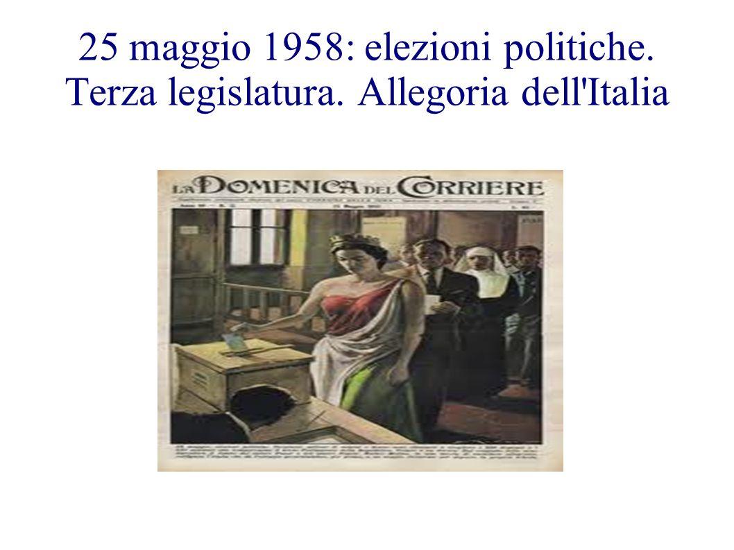 25 maggio 1958: elezioni politiche. Terza legislatura. Allegoria dell'Italia