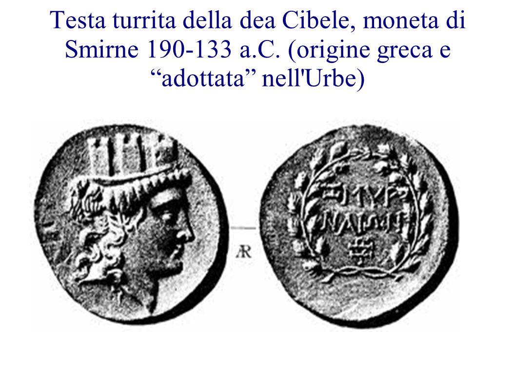 Testa turrita della dea Cibele, moneta di Smirne 190-133 a.C. (origine greca e adottata nell'Urbe)