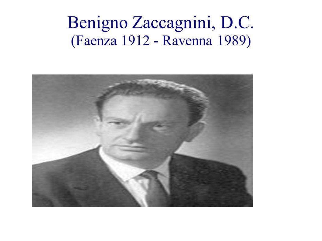 Benigno Zaccagnini, D.C. (Faenza 1912 - Ravenna 1989)