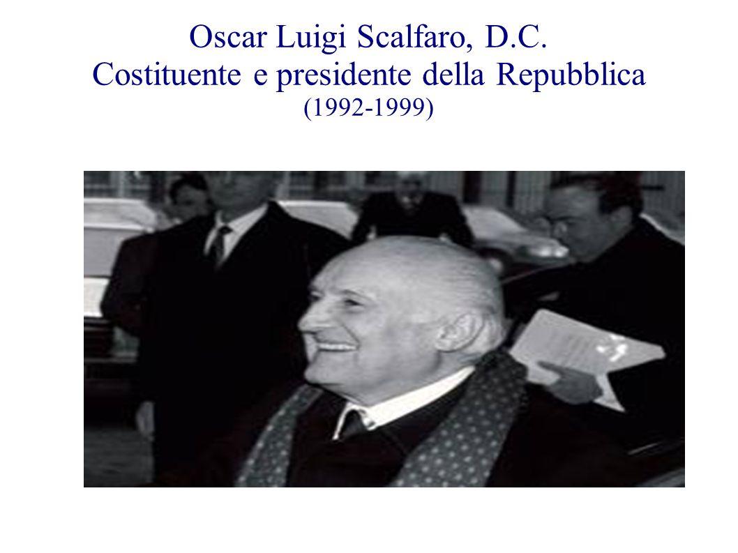 Oscar Luigi Scalfaro, D.C. Costituente e presidente della Repubblica (1992-1999)
