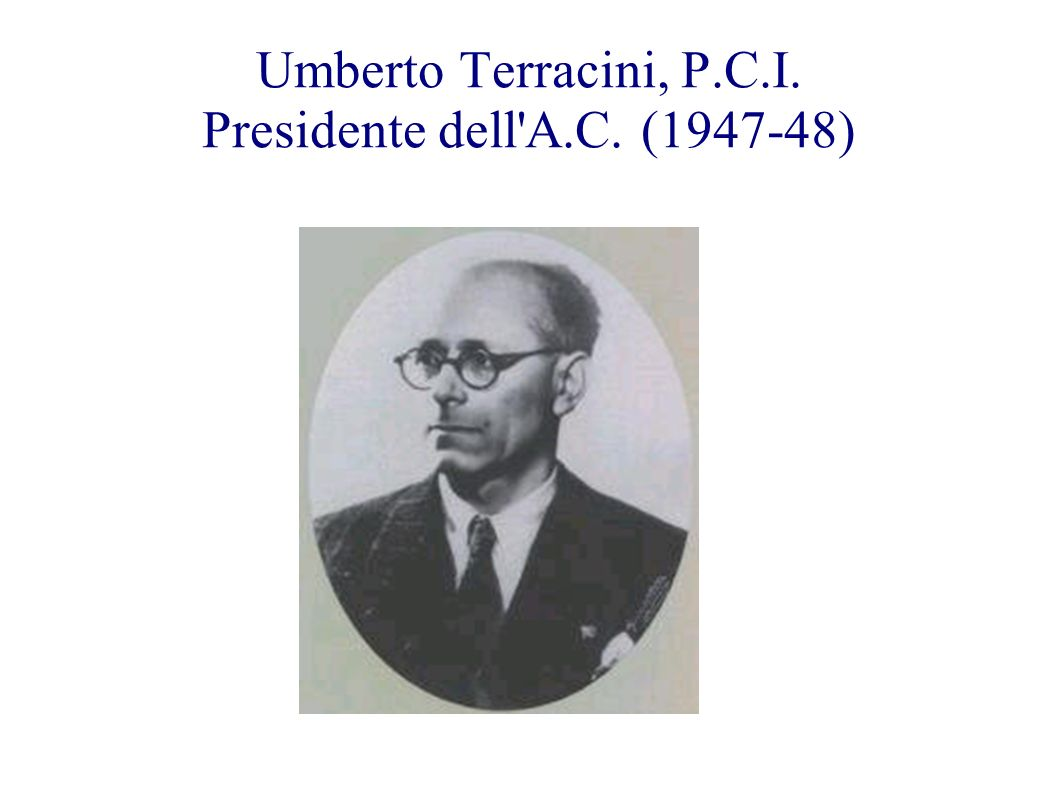 Umberto Terracini, P.C.I. Presidente dell'A.C. (1947-48)