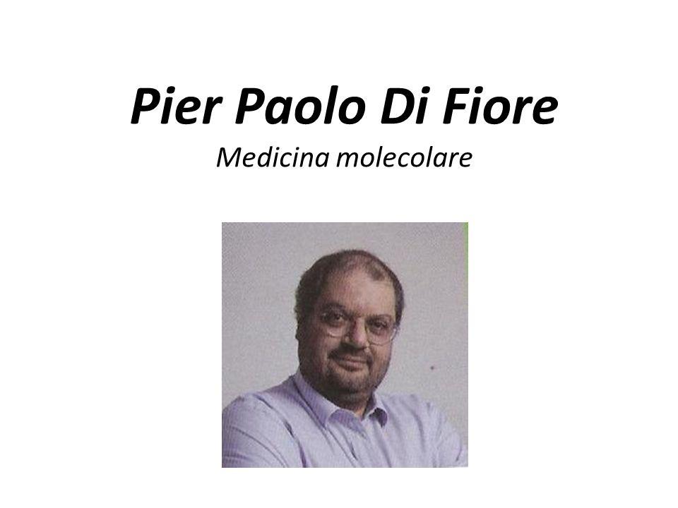 Pier Paolo Di Fiore Medicina molecolare