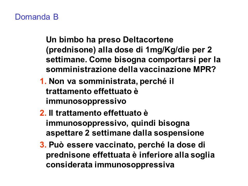 Un bimbo ha preso Deltacortene (prednisone) alla dose di 1mg/Kg/die per 2 settimane.