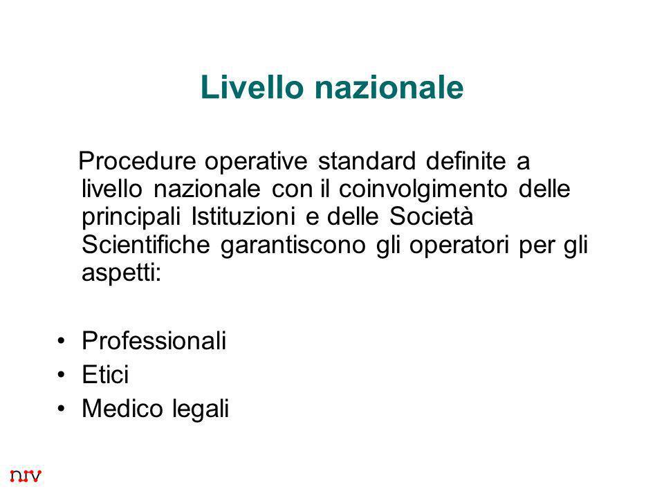 5 Livello nazionale Procedure operative standard definite a livello nazionale con il coinvolgimento delle principali Istituzioni e delle Società Scien
