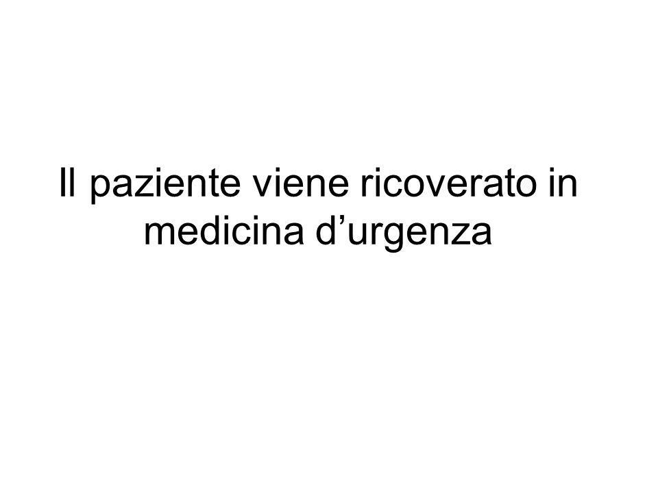 Il paziente viene ricoverato in medicina durgenza
