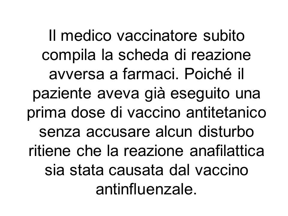Il medico vaccinatore subito compila la scheda di reazione avversa a farmaci.
