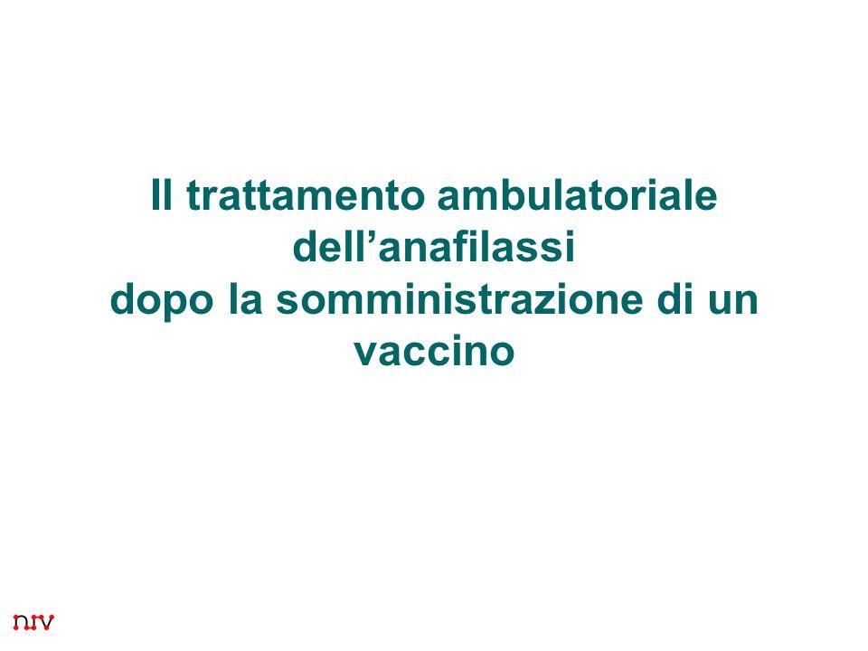 1 Il trattamento ambulatoriale dellanafilassi dopo la somministrazione di un vaccino