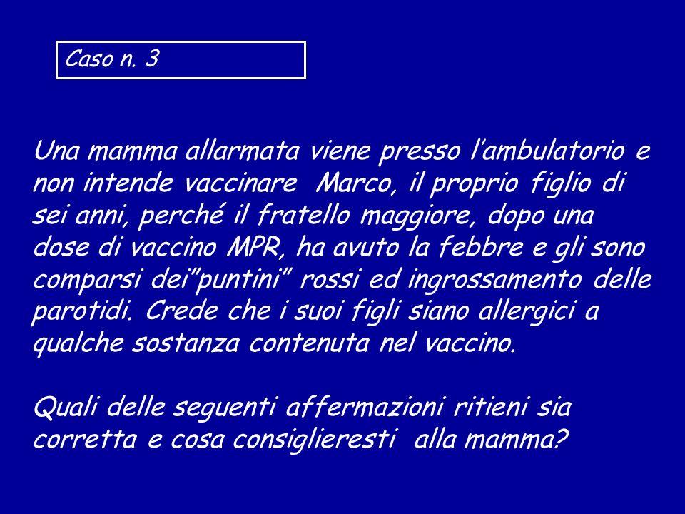 Una mamma allarmata viene presso lambulatorio e non intende vaccinare Marco, il proprio figlio di sei anni, perché il fratello maggiore, dopo una dose