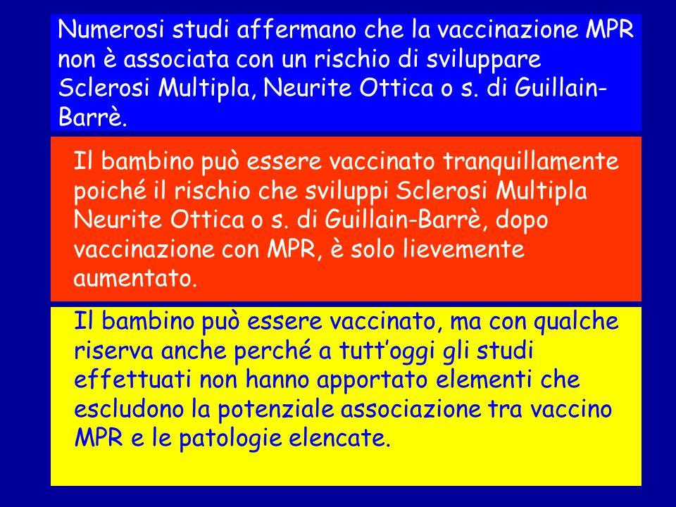 Il bambino può essere vaccinato, ma con qualche riserva anche perché a tuttoggi gli studi effettuati non hanno apportato elementi che escludono la pot