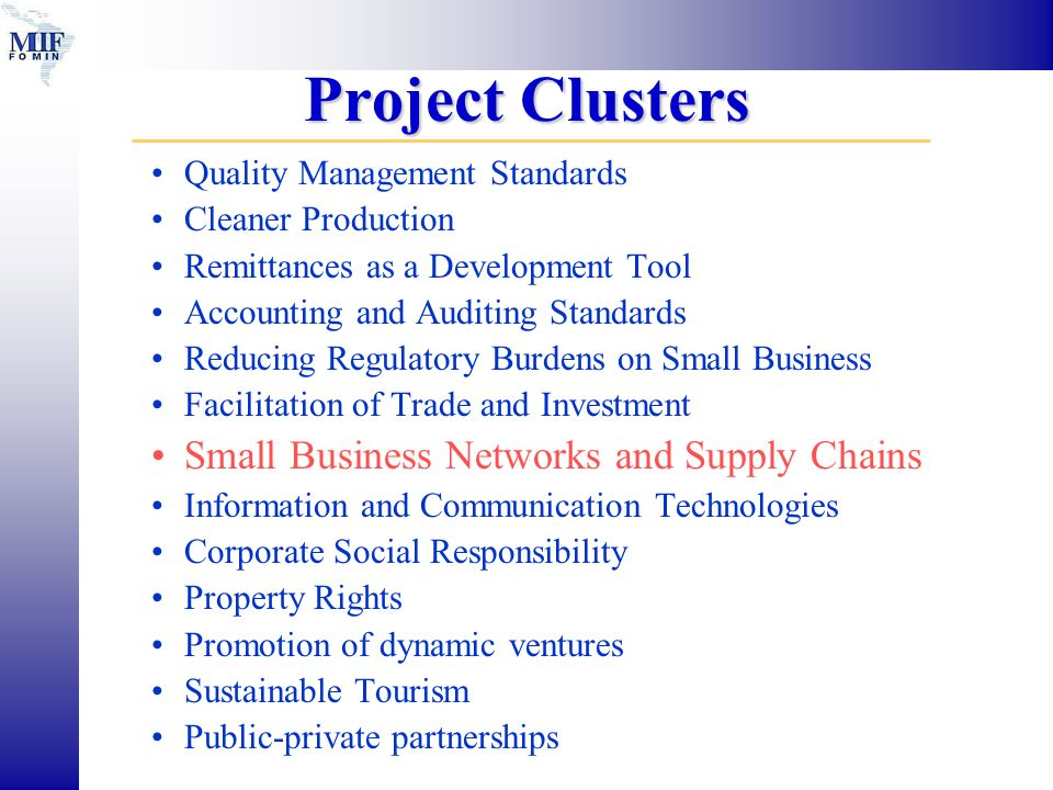 Project Clusters Quality Management Standards Cleaner Production Remittances as a Development Tool Accounting and Auditing Standards Reducing Regulato