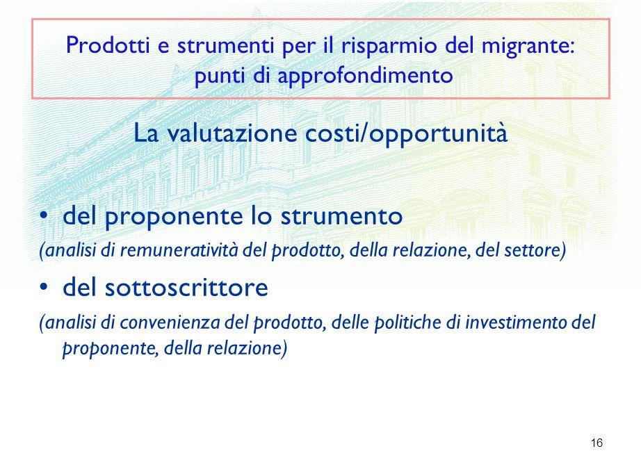 16 La valutazione costi/opportunità del proponente lo strumento (analisi di remuneratività del prodotto, della relazione, del settore) del sottoscritt