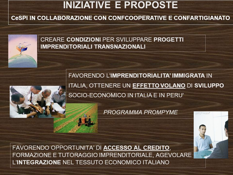 1.PROMOZIONE E START UP DI COOPERATIVE e MICRO IMPRESE DI MIGRANTI PERUVIANI IN PROGRESS 2.