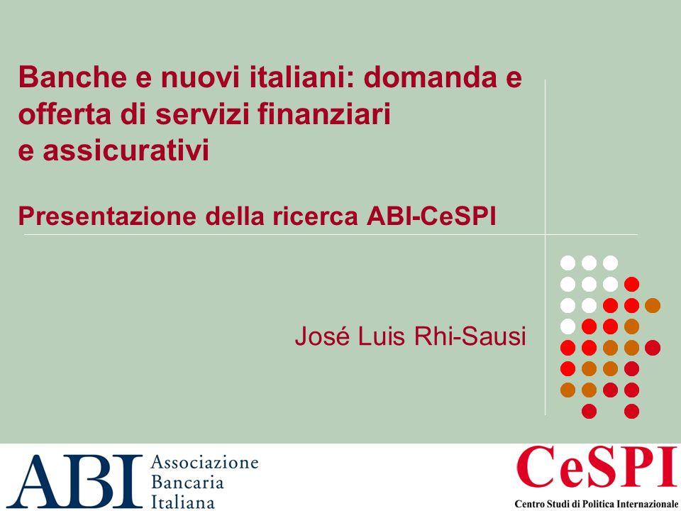 27 gennaio 20091 Banche e nuovi italiani: domanda e offerta di servizi finanziari e assicurativi Presentazione della ricerca ABI-CeSPI José Luis Rhi-Sausi