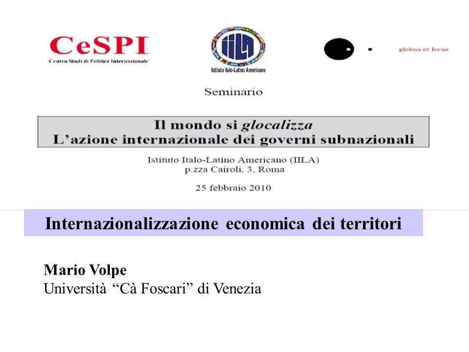 Internazionalizzazione economica dei territori Mario Volpe Università Cà Foscari di Venezia