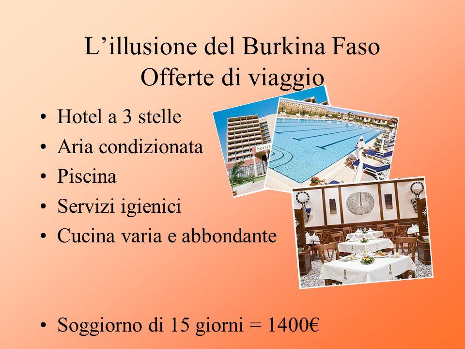 Lillusione del Burkina Faso Offerte di viaggio Hotel a 3 stelle Aria condizionata Piscina Servizi igienici Cucina varia e abbondante Soggiorno di 15 g