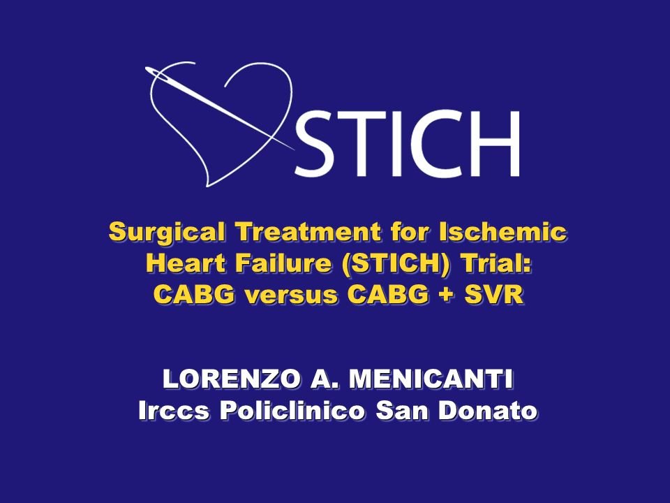 Core STICH Study Organization nPrincipal Investigator: Robert H.