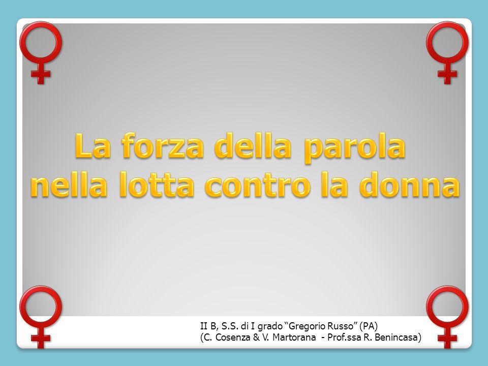II B, S.S. di I grado Gregorio Russo (PA) (C. Cosenza & V. Martorana - Prof.ssa R. Benincasa)