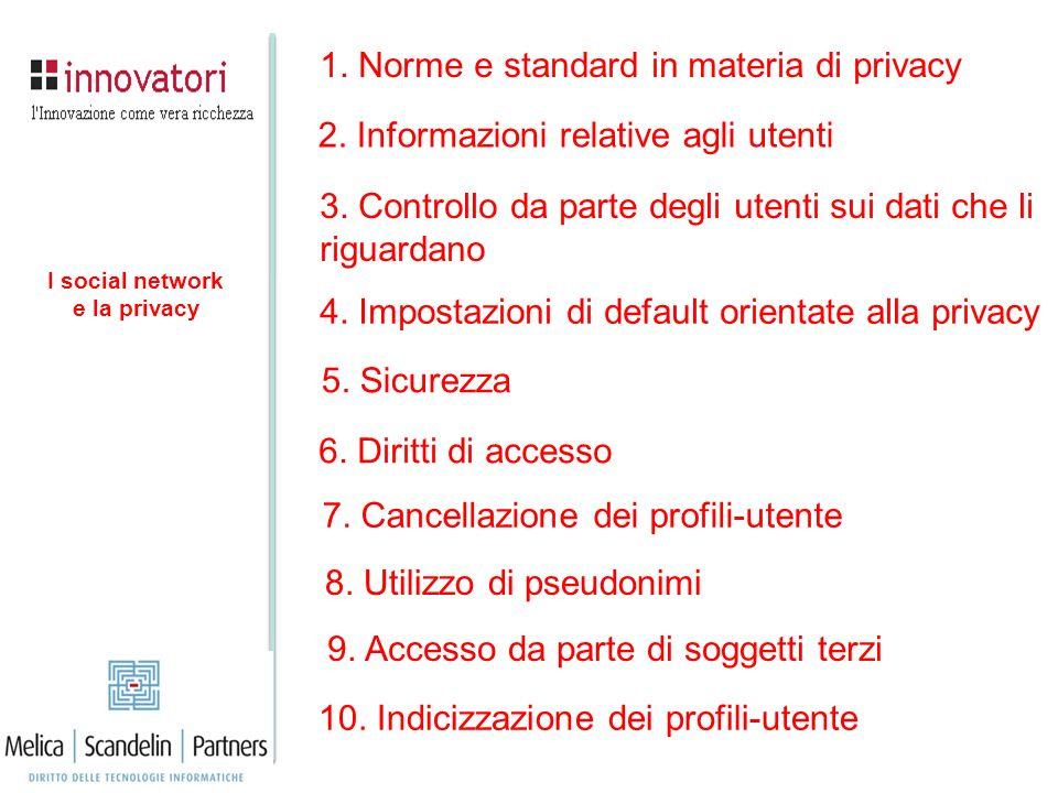 1. Norme e standard in materia di privacy 2. Informazioni relative agli utenti 3. Controllo da parte degli utenti sui dati che li riguardano 4. Impost