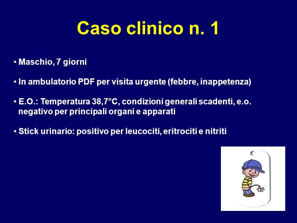 Caso clinico n. 1 Maschio, 7 giorni In ambulatorio PDF per visita urgente (febbre, inappetenza) E.O.: Temperatura 38,7°C, condizioni generali scadenti