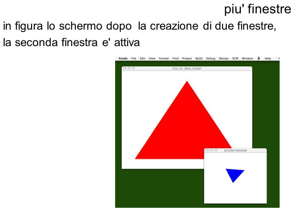 piu' finestre in figura lo schermo dopo la creazione di due finestre, la seconda finestra e' attiva