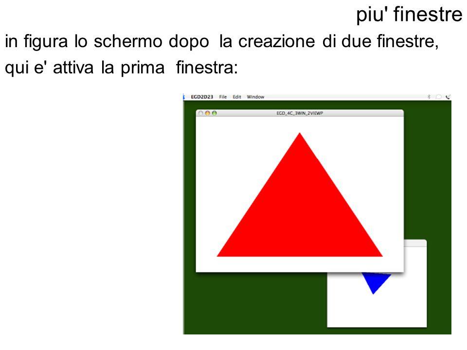 piu' finestre in figura lo schermo dopo la creazione di due finestre, qui e' attiva la prima finestra: