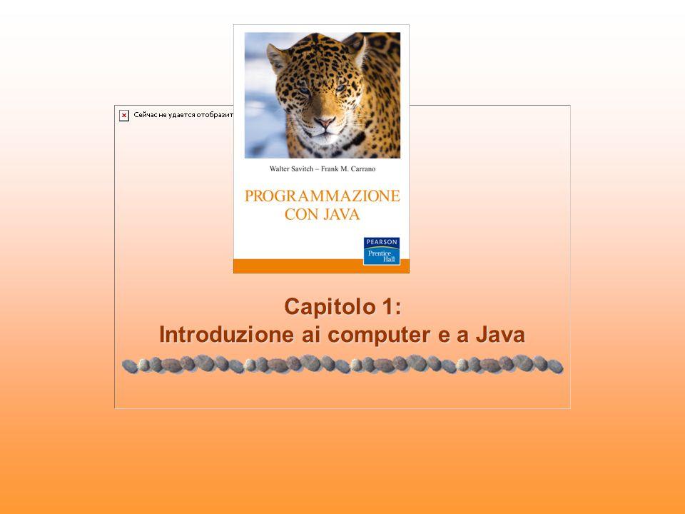 1.2© 2010 Pearson Italia S.p.A.Programmazione con Java Capitolo 1: Introduzione ai computer e a Java OBIETTIVI: Fornire una panoramica sintetica delle caratteristiche hardware e software Fornire una panoramica del linguaggio di programmazione Java Descrivere le tecniche base di progettazione del software, con particolare enfasi verso la programmazione a oggetti