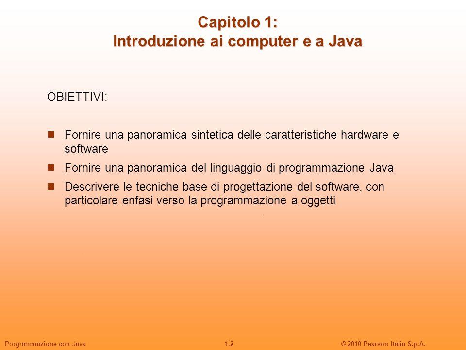 1.3© 2010 Pearson Italia S.p.A.Programmazione con Java Figura 1.1 La memoria principale