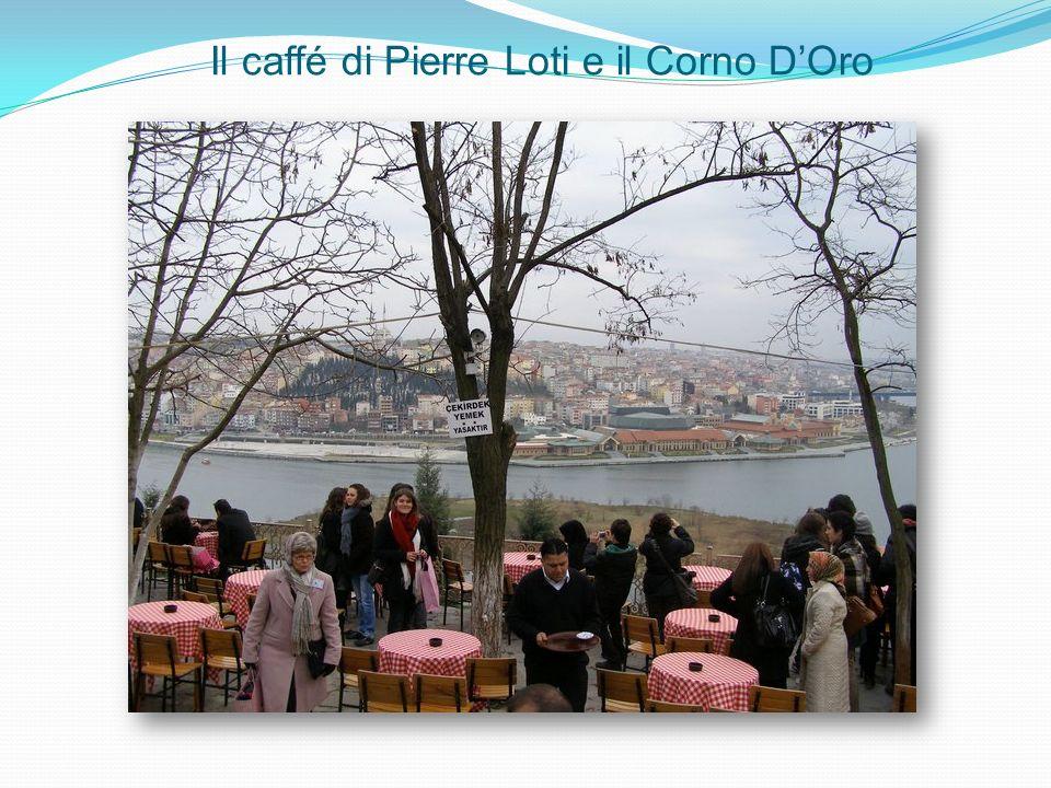 Il caffé di Pierre Loti e il Corno DOro
