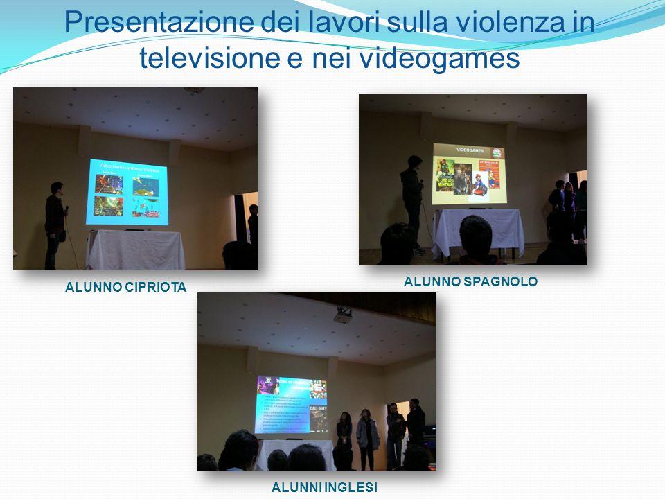 Presentazione dei lavori sulla violenza in televisione e nei videogames ALUNNO CIPRIOTA ALUNNO SPAGNOLO ALUNNI INGLESI