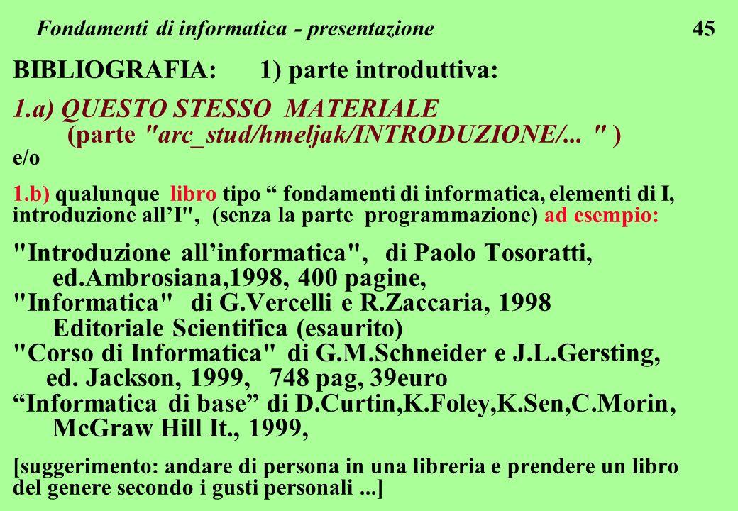 45 BIBLIOGRAFIA: 1) parte introduttiva: 1.a) QUESTO STESSO MATERIALE (parte