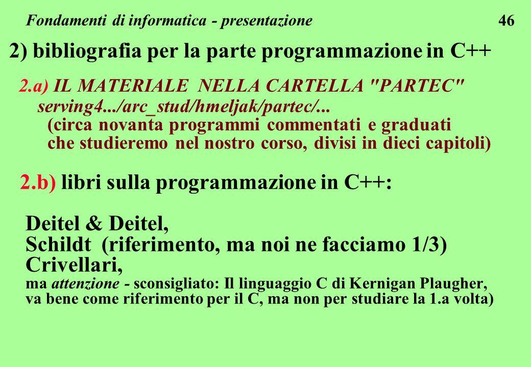 46 2) bibliografia per la parte programmazione in C++ 2.a) IL MATERIALE NELLA CARTELLA