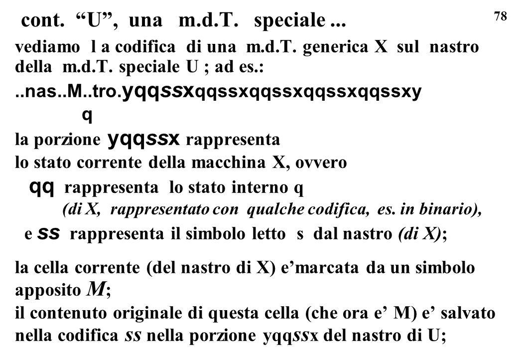78 cont. U, una m.d.T. speciale... vediamo l a codifica di una m.d.T. generica X sul nastro della m.d.T. speciale U ; ad es.:..nas..M..tro. yqqssx qqs