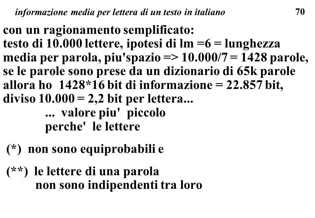 70 informazione media per lettera di un testo in italiano con un ragionamento semplificato: testo di 10.000 lettere, ipotesi di lm =6 = lunghezza medi