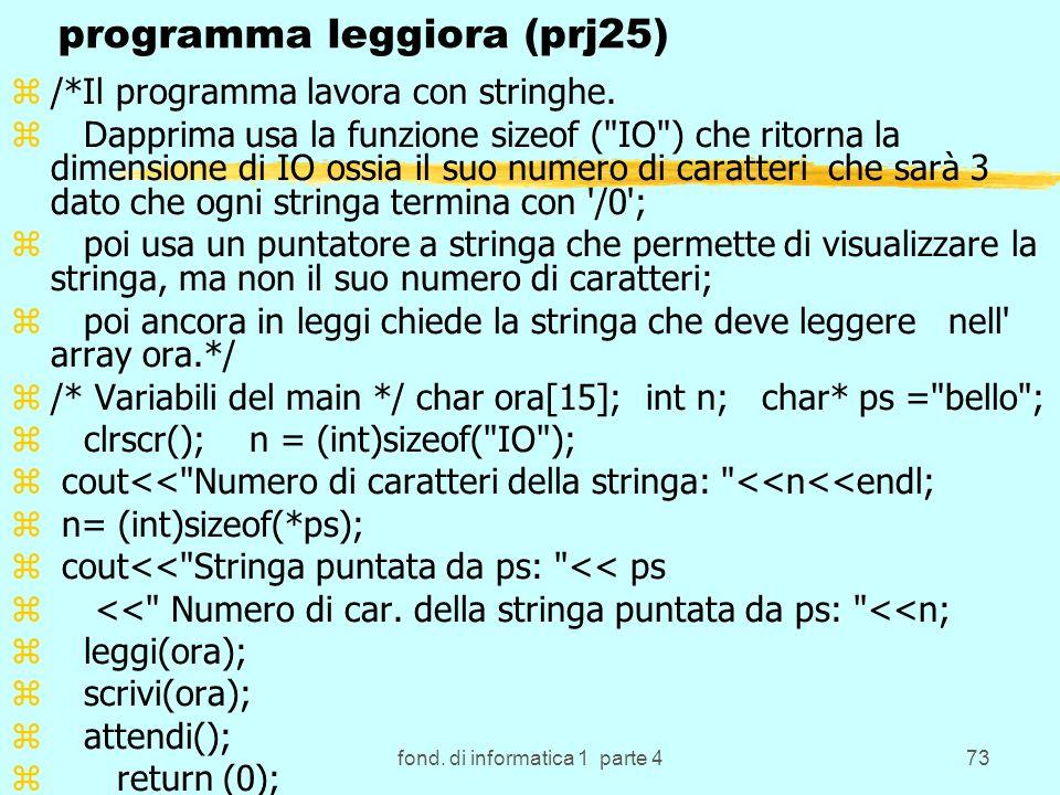 fond. di informatica 1 parte 473 programma leggiora (prj25) z/*Il programma lavora con stringhe.