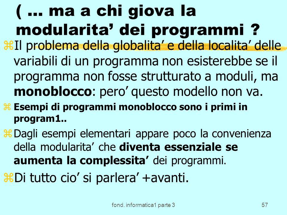 fond. informatica1 parte 357 ( … ma a chi giova la modularita dei programmi ? zIl problema della globalita e della localita delle variabili di un prog