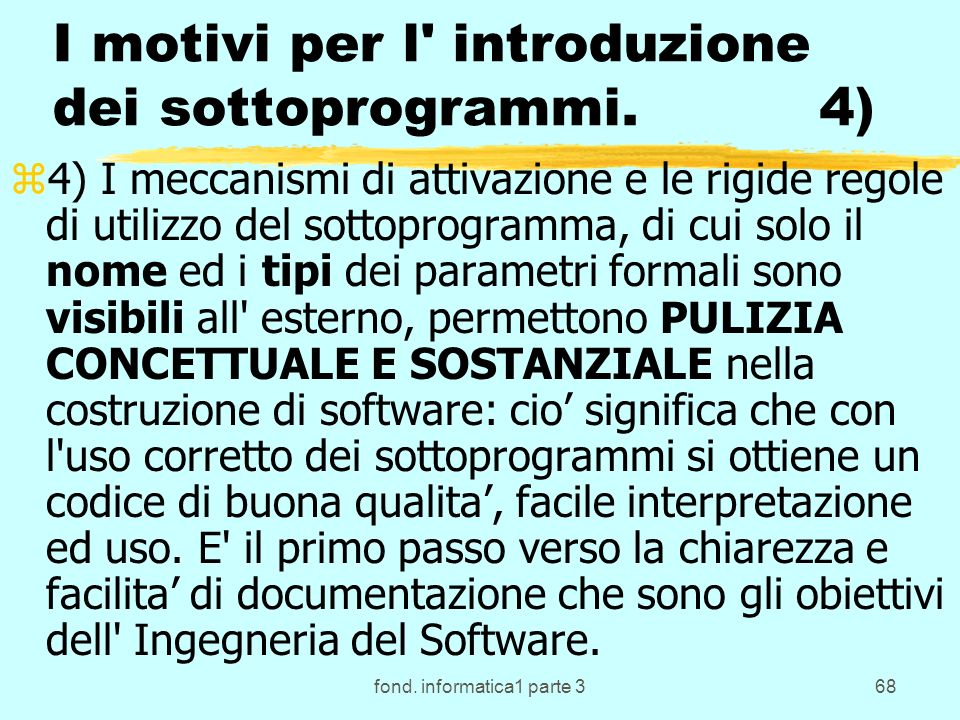 fond. informatica1 parte 368 I motivi per l introduzione dei sottoprogrammi.