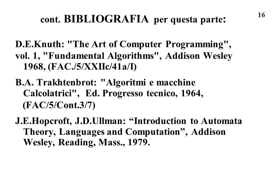 16 cont. BIBLIOGRAFIA per questa parte : D.E.Knuth: